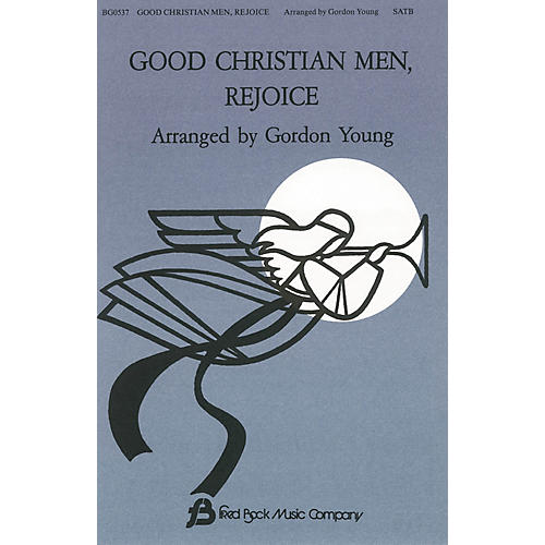 Fred Bock Music Good Christian Men, Rejoice SATB a cappella arranged by Gordon Young