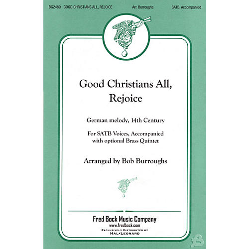 Fred Bock Music Good Christians All, Rejoice SATB arranged by Bob Burroughs