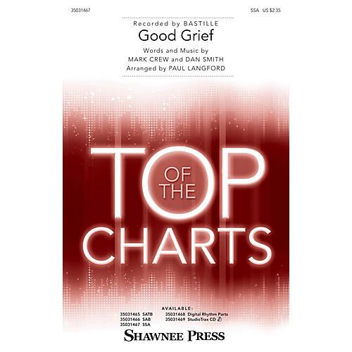 Shawnee Press Good Grief SSA by Bastille arranged by Paul Langford
