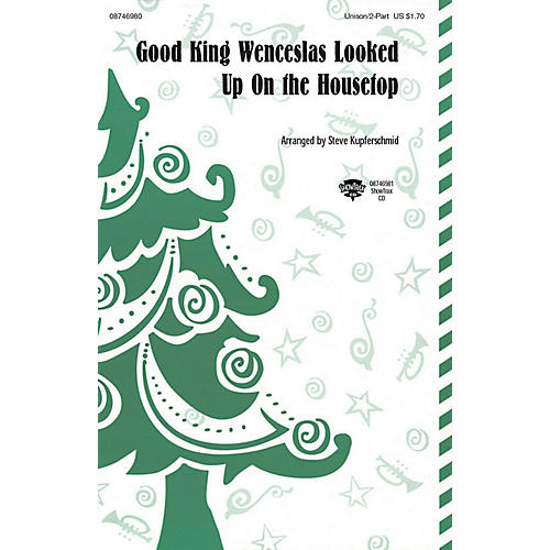 Hal Leonard Good King Wenceslas Looked Up on the Housetop ShowTrax CD Arranged by Steve Kupferschmid