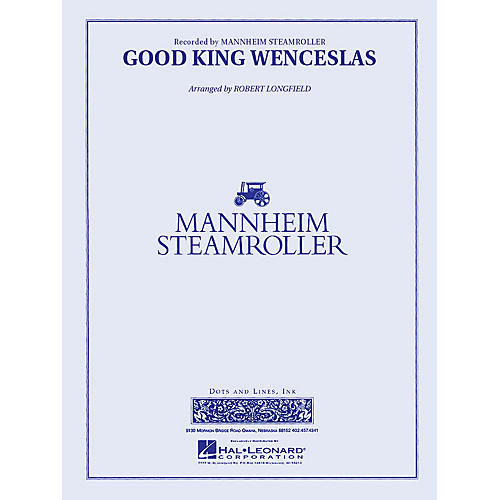 Dots and Lines, Ink. Good King Wenceslas (Mannheim Steamroller) Concert Band Level 3 Arranged by Robert Longfield
