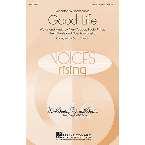 Hal Leonard Good Life TTBB by OneRepublic arranged by Deke Sharon
