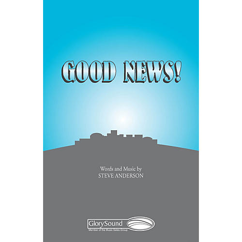 Shawnee Press Good News! SATB a cappella composed by Steve Anderson