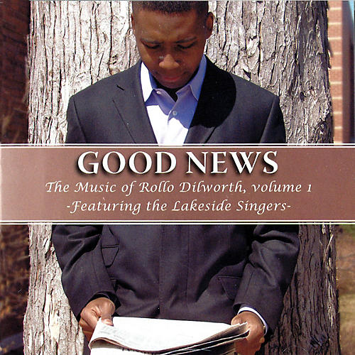 RADclef Productions Good News (The Music of Rollo Dilworth, Volume 1) CD composed by Rollo Dilworth
