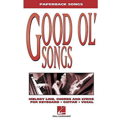 Hal Leonard Good Ol' Songs Piano, Vocal, Guitar Songbook