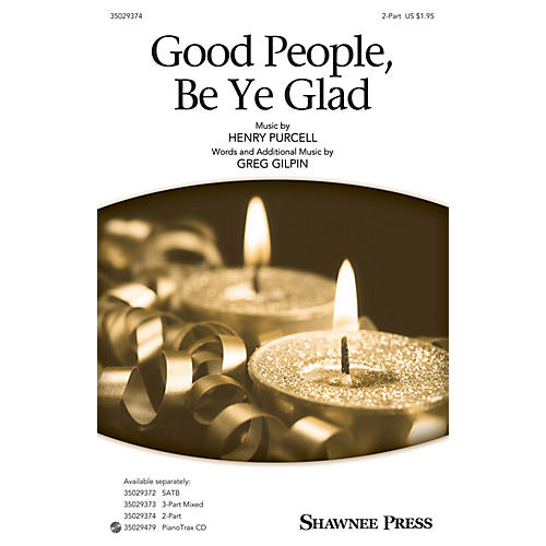 Shawnee Press Good People, Be Ye Glad 2-Part arranged by Greg Gilpin