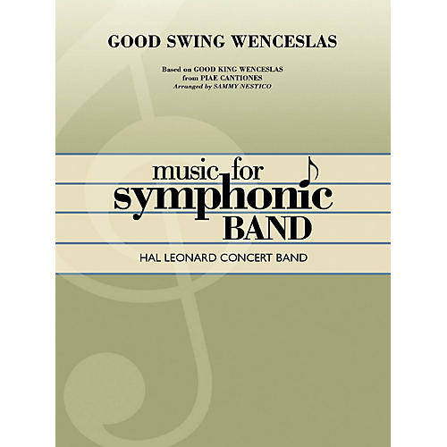 Hal Leonard Good Swing Wenceslas Concert Band Level 4 Arranged by Sammy Nestico
