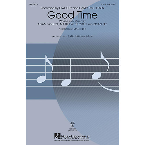 Hal Leonard Good Time (SATB) SATB by Owl City arranged by Mac Huff