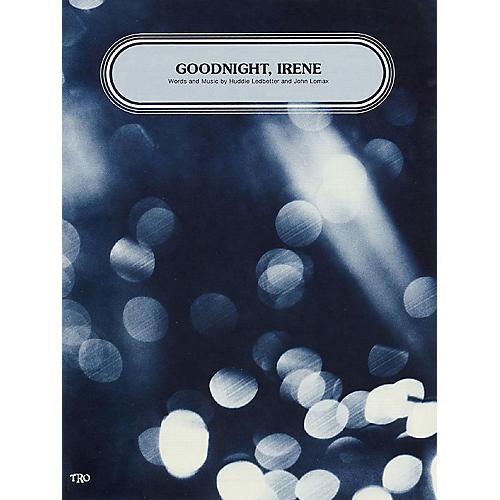 TRO ESSEX Music Group Goodnight Irene Richmond Music ¯ Sheet Music Series