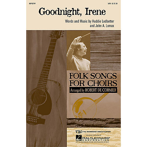 Hal Leonard Goodnight Irene SATB by The Weavers arranged by Robert De Cormier