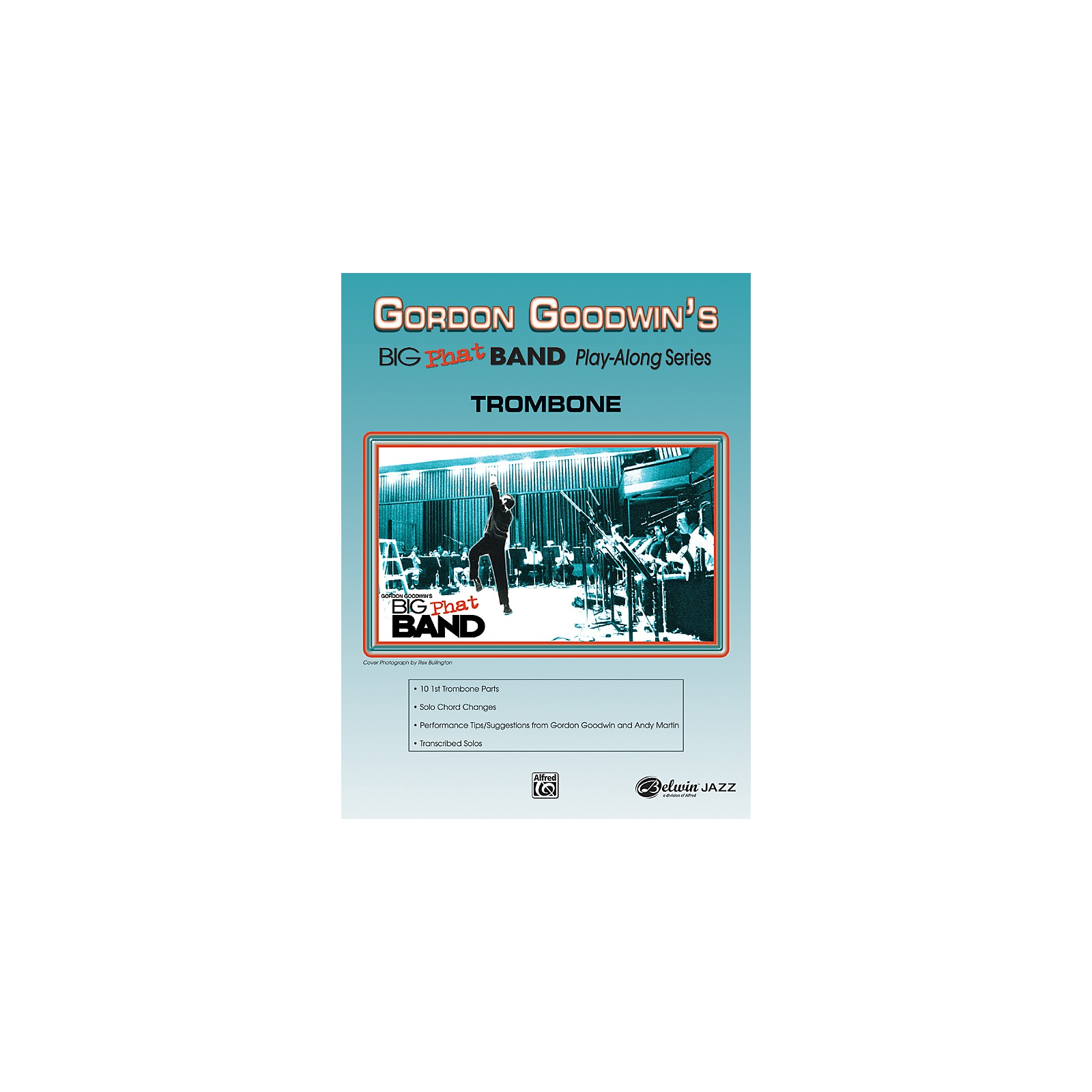 Alfred Gordon Goodwin's Big Phat Band Play Along Series Trombone Songbook & CD