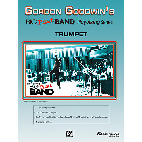 Alfred Gordon Goodwin's Big Phat Band Play Along Series Trumpet Book & CD