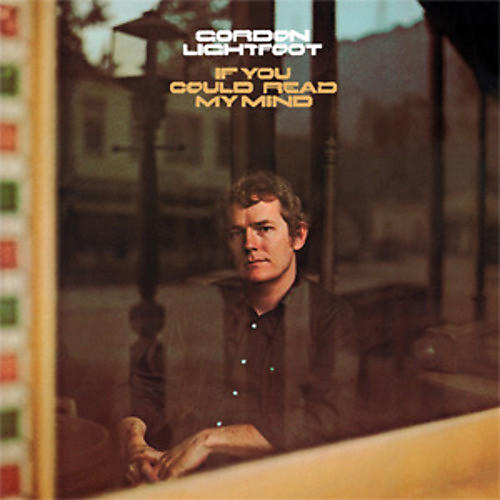 Alliance Gordon Lightfoot - If You Could Read My Mind