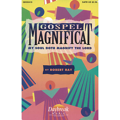 Daybreak Music Gospel Magnificat (My Soul Doth Magnify the Lord) SATB composed by Robert Ray