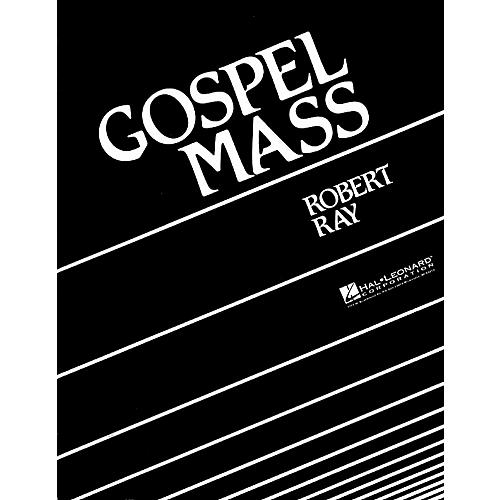 Hal Leonard Gospel Mass Orchestra Composed by Robert Ray