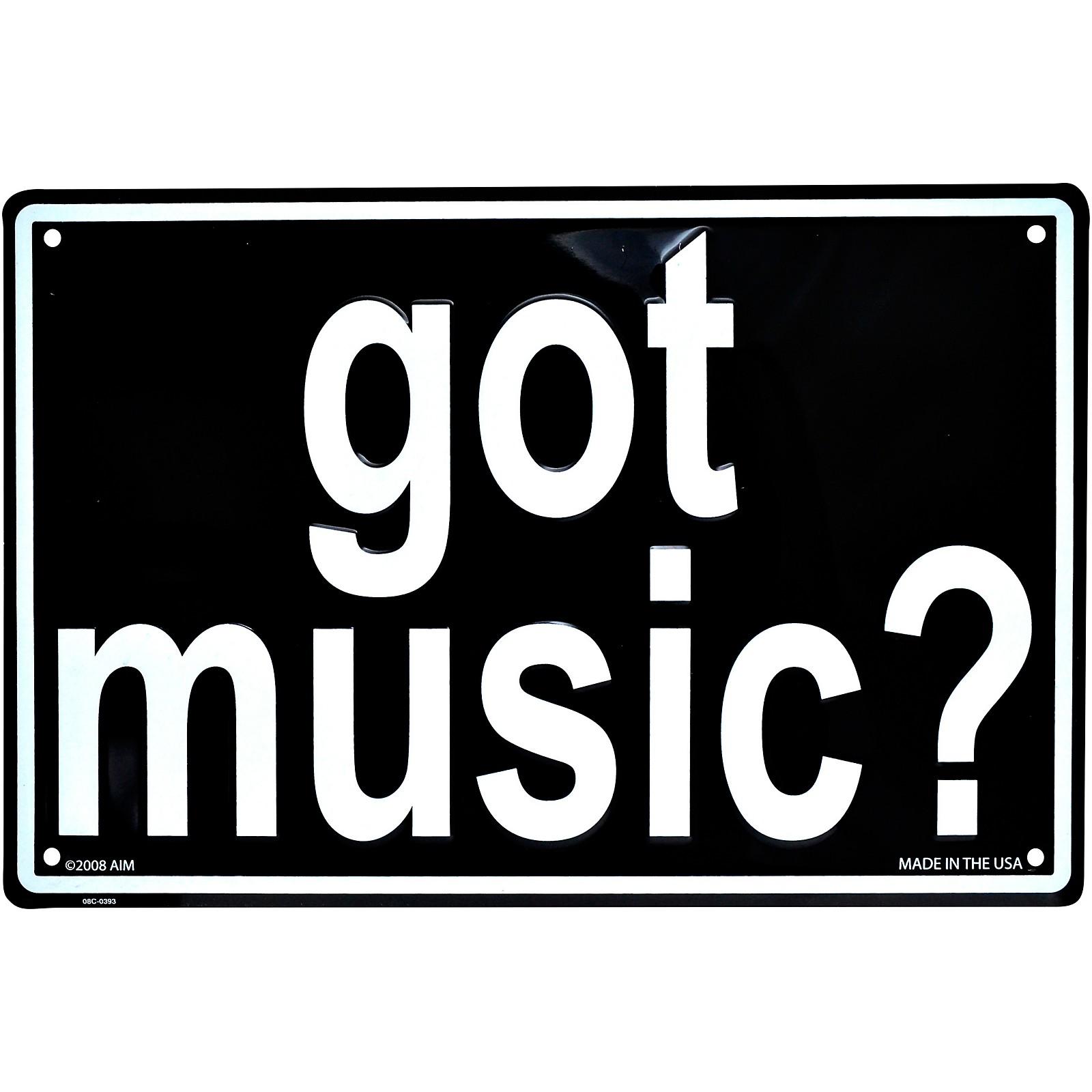 AIM Got Music? Embossed Metal Sign
