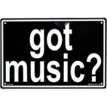 AIM Got Music? Embossed Metal Sign