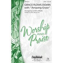 Daybreak Music Grace Flows Down with Amazing Grace SATB arranged by Lloyd Larson
