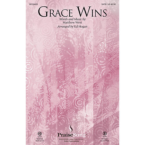 PraiseSong Grace Wins SATB by Matthew West arranged by Ed Hogan