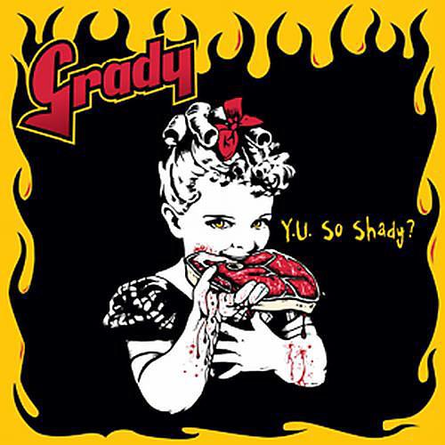 Alliance Grady - Y U So Shady