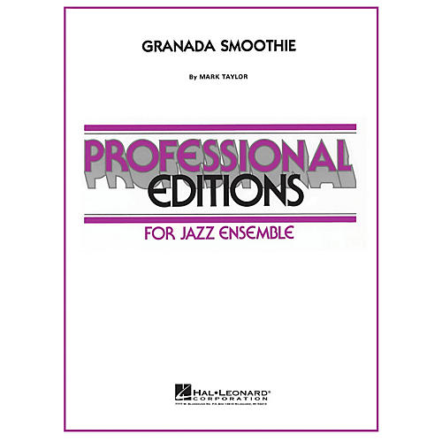 Hal Leonard Granada Smoothie Jazz Band Level 5 by Stan Kenton Composed by Mark Taylor