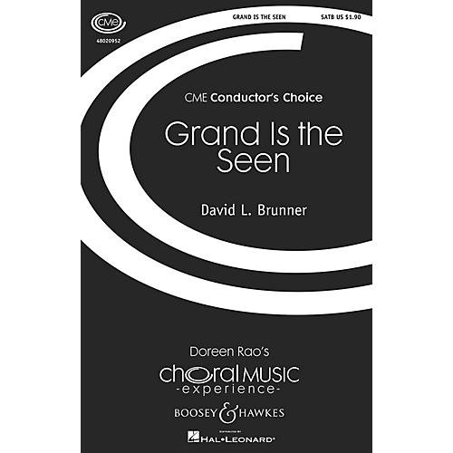 Boosey and Hawkes Grand Is the Seen (CME Conductor's Choice) SATB composed by David Brunner