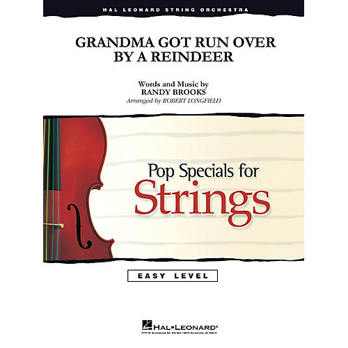 Hal Leonard Grandma Got Run Over by a Reindeer Easy Pop Specials For Strings Series Softcover by Robert Longfield