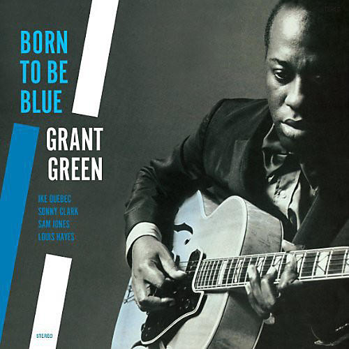 Alliance Grant Green - Born to Be Blue