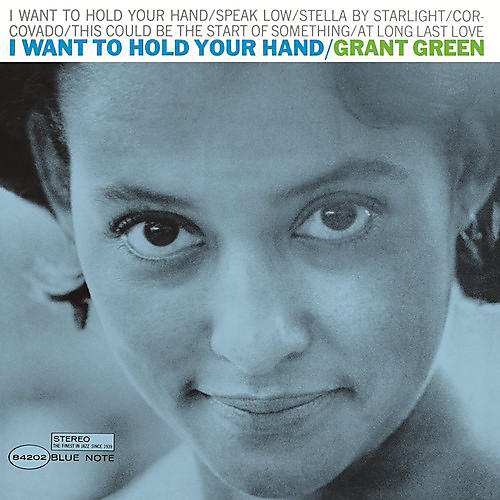 Alliance Grant Green - I Want to Hold Your Hand