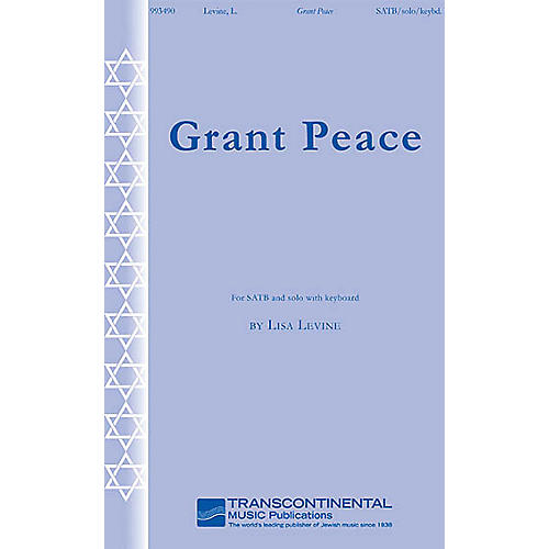 Transcontinental Music Grant Peace SATB composed by Lisa Levine