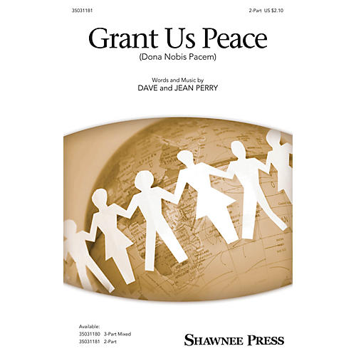 Shawnee Press Grant Us Peace (dona Nobis Pacem) 2-Part composed by Dave and Jean Perry