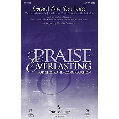 PraiseSong Great Are You Lord SATB/PRAISE TEAM by One Sonic Society arranged by Heather Sorenson