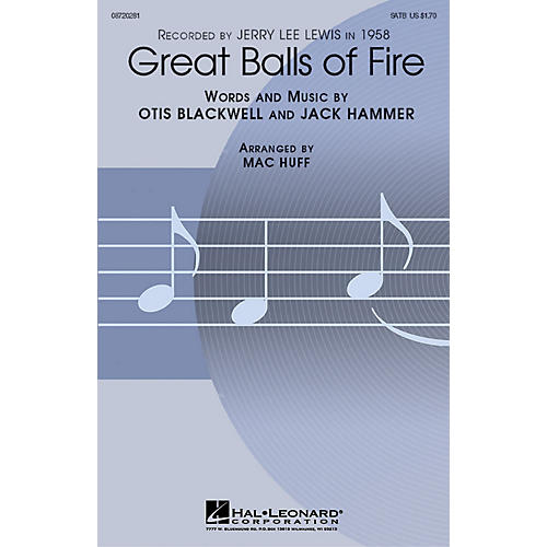 Hal Leonard Great Balls of Fire SATB by Jerry Lee Lewis arranged by Mac Huff