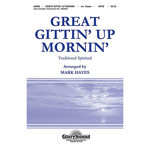 Shawnee Press Great Gittin' Up Mornin' SATB arranged by Mark Hayes