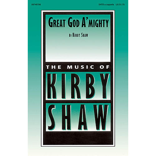 Hal Leonard Great God A'mighty SATB a cappella composed by Kirby Shaw