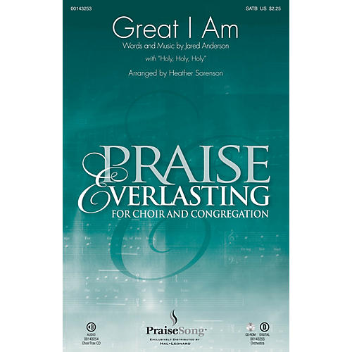 PraiseSong Great I Am (with Holy, Holy, Holy) SATB by Jared Anderson arranged by Heather Sorenson