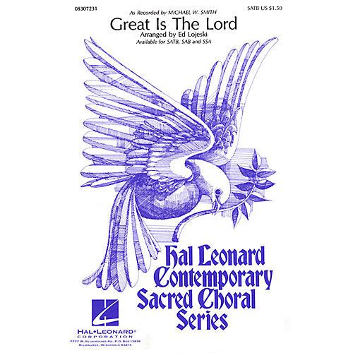 Hal Leonard Great Is the Lord SAB by Michael W. Smith Arranged by Ed Lojeski