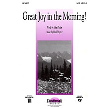 Daybreak Music Great Joy in the Morning! (SATB) SATB