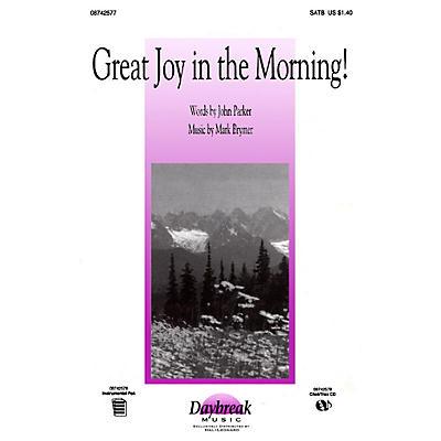 Daybreak Music Great Joy in the Morning! (SATB) SATB