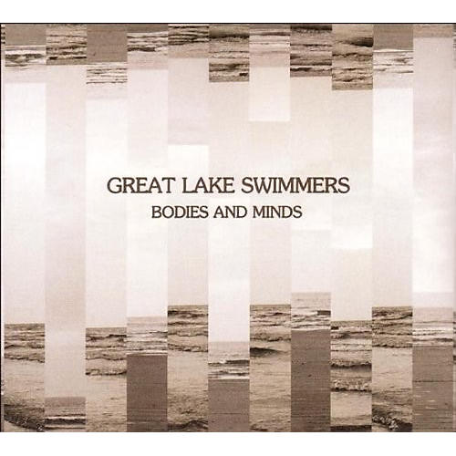 Alliance Great Lake Swimmers - Bodies & Minds