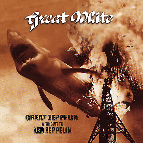Alliance Great White - Great Zeppelin - A Tribute To Led Zeppelin