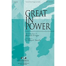 Integrity Music Great in Power SATB Arranged by J. Daniel Smith