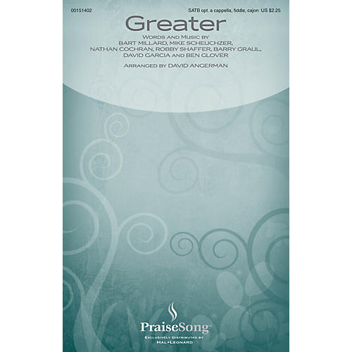PraiseSong Greater SATB/FIDDLE/CAJON by MercyMe arranged by David Angerman
