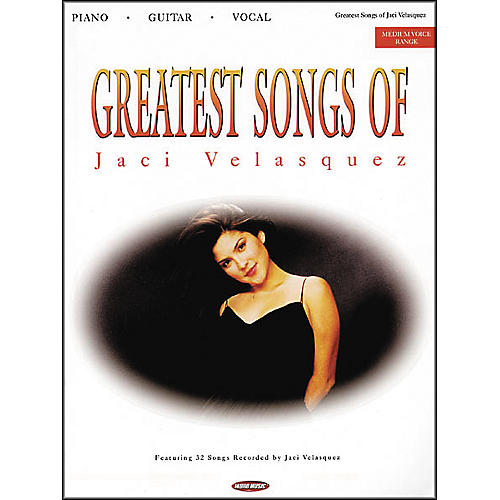 Word Music Greatest Songs of Jaci Velasquez Piano, Vocal, Guitar Songbook