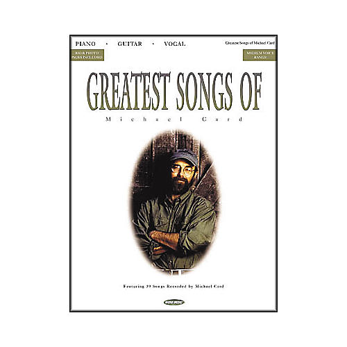 Word Music Greatest Songs of Michael Card Piano/Vocal/Guitar Artist Songbook