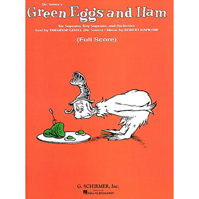 G. Schirmer Green Eggs and Ham (Dr. Seuss) (Full Score) Study Score Series Composed by Robert Kapilow