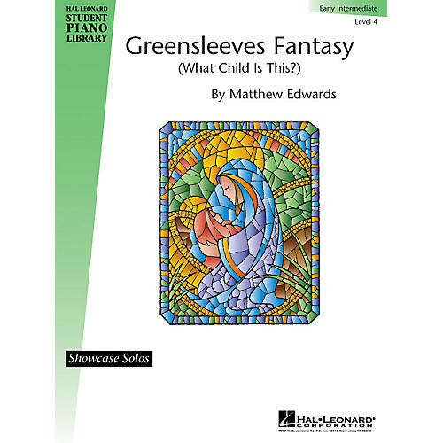 Hal Leonard Greensleeves Fantasy (What Child Is This?) - Level 4 Piano Library Series (Level Early Inter)