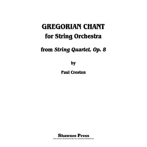 Shawnee Press Gregorian Chant for String Orchestra (from String Quartet, Op. 8) Score & Parts composed by Paul Creston
