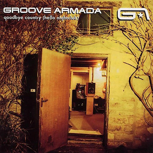 Alliance Groove Armada - Goodbye Country (Hello Nightclub)