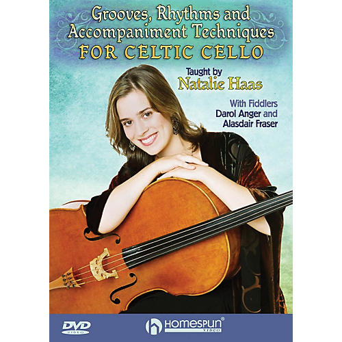 Homespun Grooves, Rhythms and Accompaniment Techniques for Celtic Cello Homespun Tapes Series DVD by Natalie Haas
